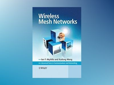Wireless Mesh Networks av Ian Akyildiz