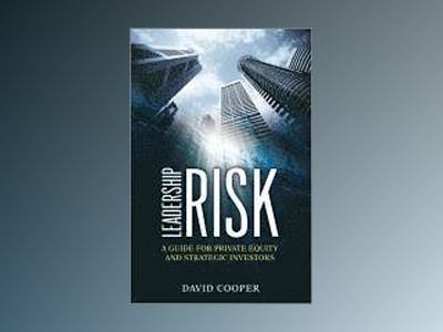 Leadership Risk: A Guide for Private Equity and Strategic Investors av David Cooper