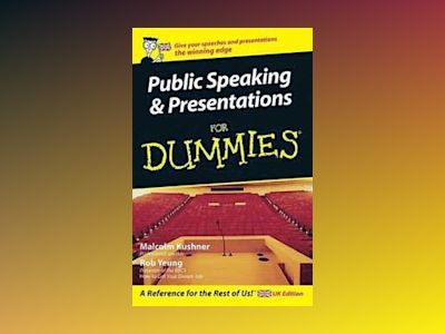 Public speaking and presentations for dummies av Rob Yeung