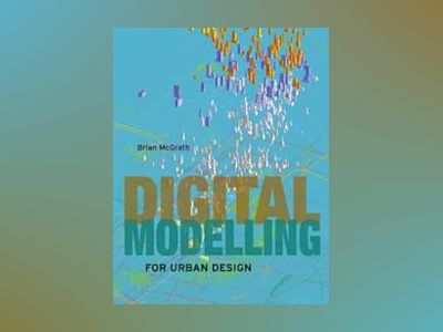 Digital Modelling for Urban Design av Brian McGrath