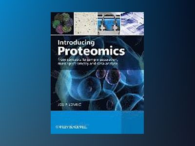 Introducing Proteomics: From concepts to sample separation, mass spectromet av Josip Lovric