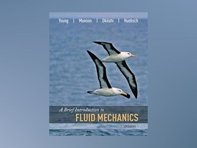A Brief Introduction to Fluid Mechanics, 4th Edition av Donald F. Young