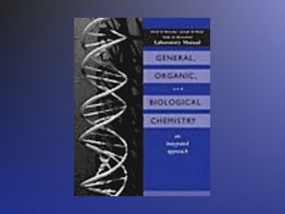General, Organic, and Biological Chemistry, Laboratory Experiments av Kenneth W.Raymond