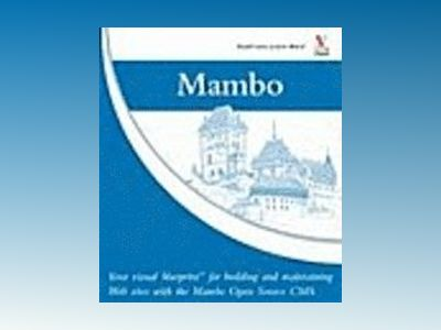Mambo: Your visual blueprintTM for building and maintaining Web sites with av Ric Shreves