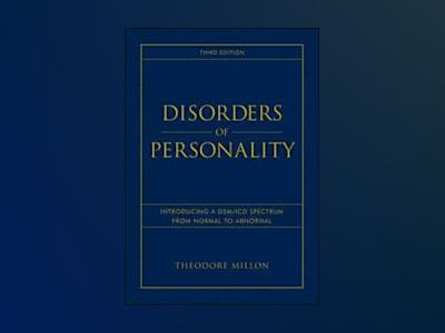 Disorders of Personality: Introducing a DSM/ICD Spectrum from Normal to Abn av Theodore Millon