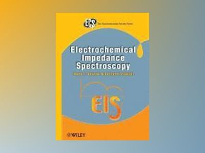 Electrochemical Impedance Spectroscopy av Mark E. Orazem