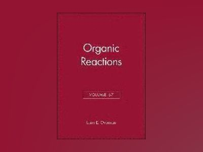 Organic Reactions, Volume 67, av Larry E. Overman