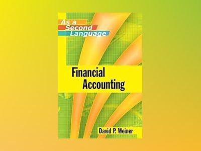 Financial Accounting As a Second Language, 1st Edition av David Weiner