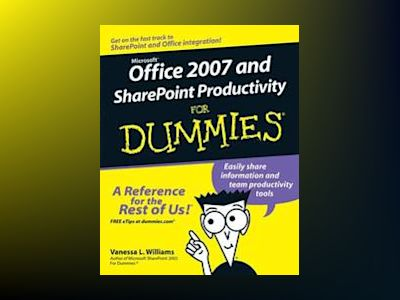 Office 2007 and SharePoint Productivity For Dummies av Vanessa Williams