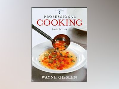 Gisslen Professional Cooking 6th Edition w/CD-ROM + Professional Cooking 6t av Wayne Gisslen