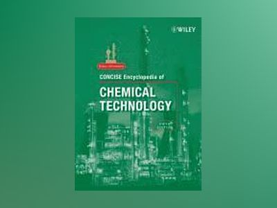Kirk-Othmer Concise Encyclopedia of Chemical Technology , 5th Edition, 2 Vo av Kirk-Othmer