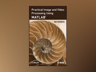 Practical Image and Video Processing Using MATLAB av Oge Marques