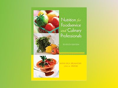 Nutrition for Foodservice and Culinary Professionals, 7th Edition av Karen Eich Drummond