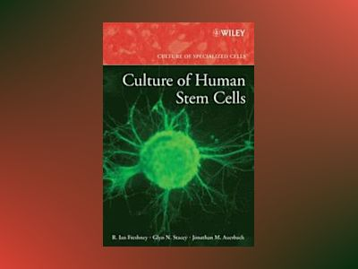 Culture of Human Stem Cells av R. Ian Freshney