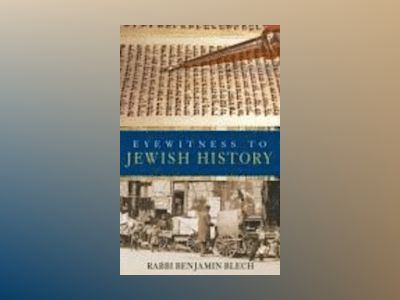 Eyewitness to Jewish History av Rabbi Benjamin Blech