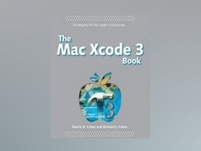 The Mac Xcode 3 Book av Michael E. Cohen