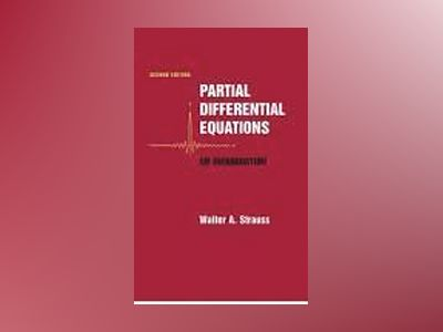Partial Differential Equations: An Introduction, 2nd Edition av Walter A. Strauss