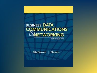Business Data Communications and Networking, 10th Edition av Jerry FitzGerald