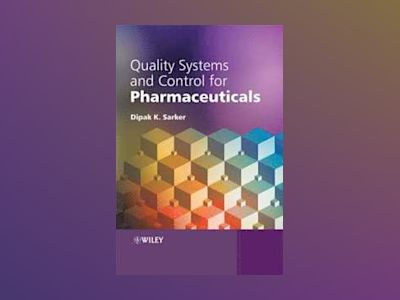 Quality Systems and Controls for Pharmaceuticals av Dipak Kumar Sarker