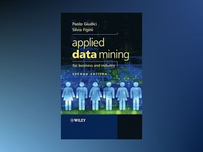 Applied Data Mining for Business and Industry, 2nd Edition av Paolo Giudici
