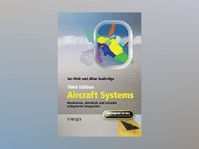 Aircraft Systems: Mechanical, Electrical and Avionics Subsystems Integratio av Ian Moir