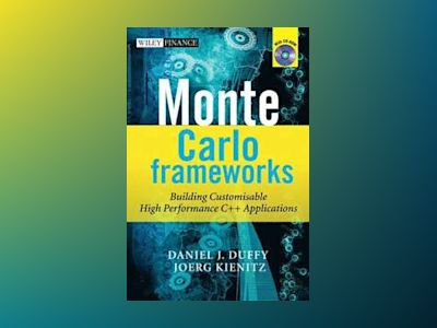 Monte Carlo Frameworks: Building Customisable High-performance C++ Applicat av Daniel J. Duffy