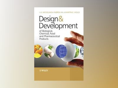 Design Development of Biological, Chemical, Food and Pharmaceutical Produc av J.A. Wesselingh