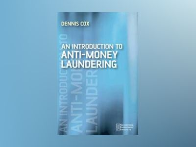 An Introduction to Anti Money Laundering av Dennis Cox