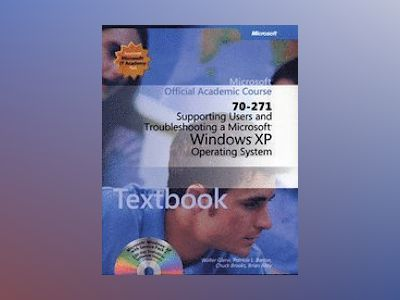 Supporting Users and Troubleshooting a Microsoft Windows XP Operating Syste av et Al