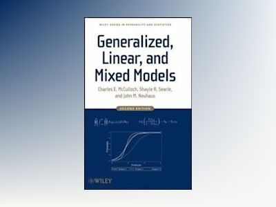 Generalized, Linear, and Mixed Models, 2nd Edition av Charles E. McCulloch