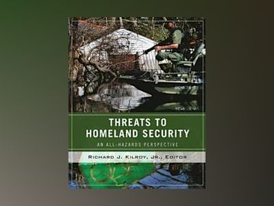 Wiley Pathways Threats to Homeland Security, 1st Edition av Richard Kilroy