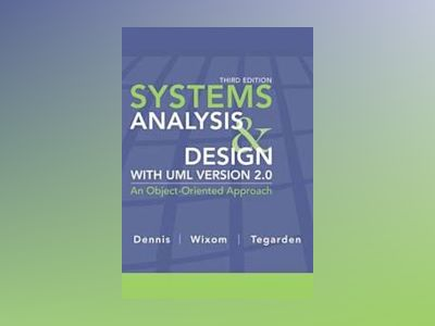Systems Analysis and Design with UML , 3rd Edition av Alan Dennis