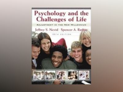 Psychology and the Challenges of Life: Adjustment to the New Millennium , 1 av Jeffrey S. Nevid