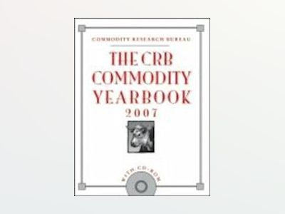 The CRB Commodity Yearbook 2007 with CD-ROM av Commodity Research Bureau