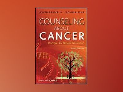 Counseling About Cancer: Strategies for Genetic Counseling, 3rd Edition av Katherine Schneider