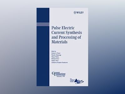Pulse Electric Current Synthesis and Processing of Materials: Ceramic Trans av Zuhair A. Munir