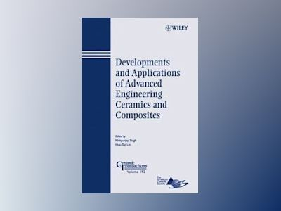 Developments and Applications of Advanced Engineering Ceramics and Composit av Mrityunjay Singh