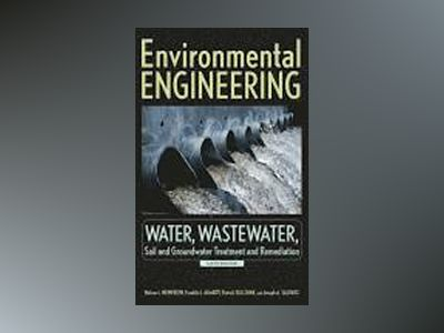 Environmental Engineering: Water, Wastewater, Soil and Groundwater Treatmen av Nelson L. Nemerow
