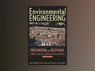 Environmental Engineering: Prevention and Response to Water-, Food-, Soil-, av Nelson L. Nemerow