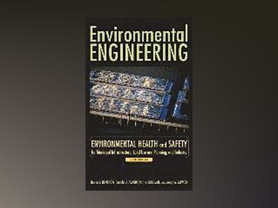 Environmental Engineering: Environmental Health and Safety for Municipal In av Nelson L. Nemerow
