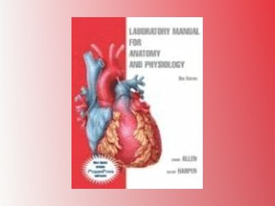 Laboratory Manual for Anatomy and Physiology, 3rd Edition av Connie Allen
