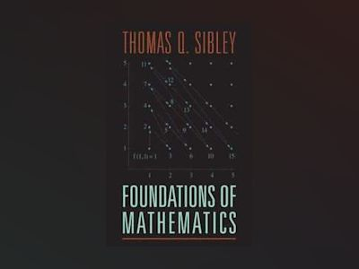 The Foundations of Mathematics, 1st Edition av Thomas Q. Sibley