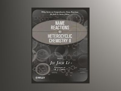 Name Reactions in Heterocyclic Chemistry II av Jie Jack Li