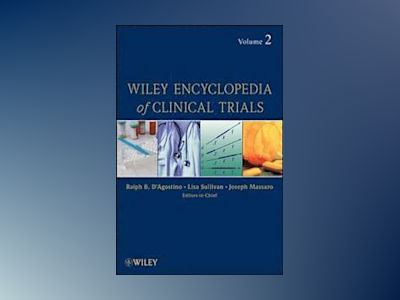 Wiley Encyclopedia of Clinical Trials, Volume 2, av Ralph D'agostino