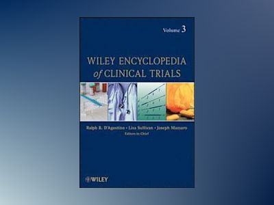 Wiley Encyclopedia of Clinical Trials, Volume 3, av Ralph D'agostino