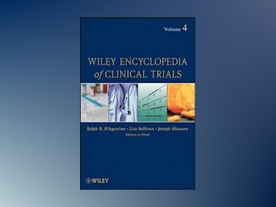 Wiley Encyclopedia of Clinical Trials, Volume 4, av Ralph D'agostino
