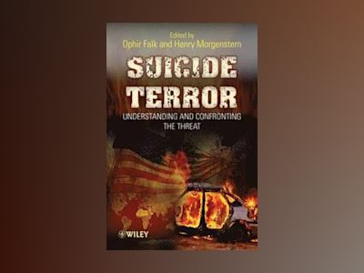 Suicide Terror: Understanding and Confronting the Threat av Henry Morgenstern