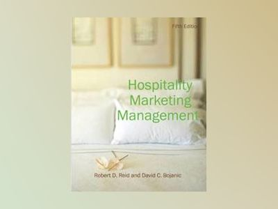 Hospitality Marketing Management, 5th Edition av Robert D. Reid