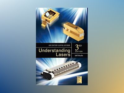 Understanding Lasers: An Entry-Level Guide, 3rd Edition av Jeff Hecht