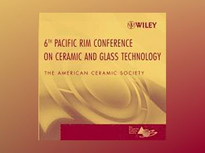 Proceedings of the 6th Pacific Rim Conference on Ceramic and Glass Technolo av American Ceramic Society